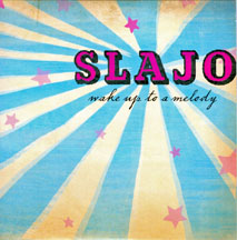 SLAJO Wake Up to a Melody CD